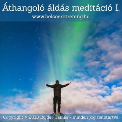 Áthangoló áldás meditáció I.